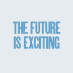 the-future-is-exciting
